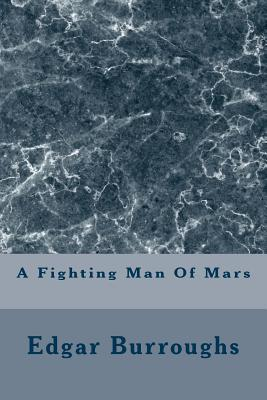 A Fighting Man of Mars - Burroughs, Edgar Rice