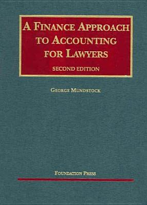 A Finance Approach to Accounting for Lawyers - Mundstock, George