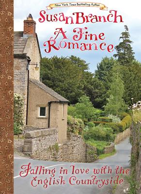 A Fine Romance: Falling in Love with the English Countryside -