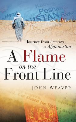 A Flame on the Front Line - Weaver, John