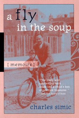 A Fly in the Soup: Memoirs - Simic, Charles