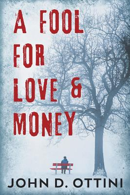 A Fool For Love & Money - Ottini, John D