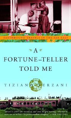 A Fortune-Teller Told Me: Earthbound Travels in the Far East - Terzani, Tiziano