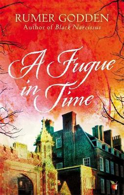 A Fugue in Time: A Virago Modern Classic - Godden, Rumer