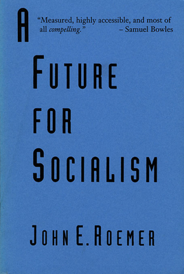 A Future for Socialism - Roemer, John E