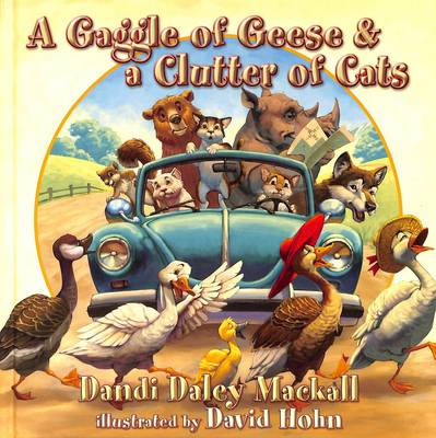 A Gaggle of Geese & a Clutter of Cats - Mackall, Dandi Daley