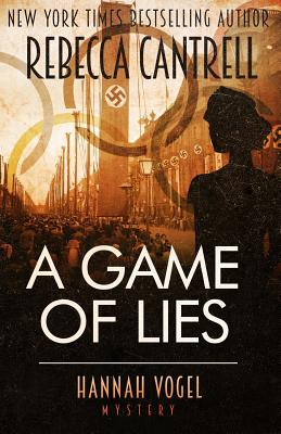 A Game of Lies - Cantrell, Rebecca