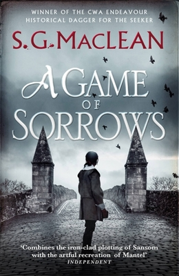 A Game of Sorrows: Alexander Seaton 2 - MacLean, S. G.