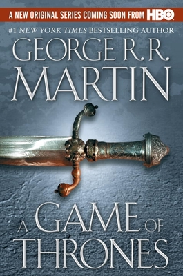 A Game of Thrones: A Song of Ice and Fire: Book One - Martin, George R. R.