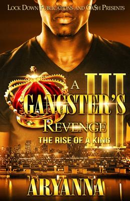 A Gangster's Revenge III: The Rise of a King - Aryanna