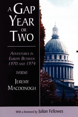 A Gap Year or Two - MacDonogh, Jeremy Felix