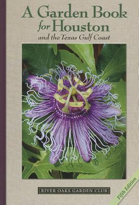 A Garden Book for Houston and the Texas Gulf Coast - Herbert, Lynn M