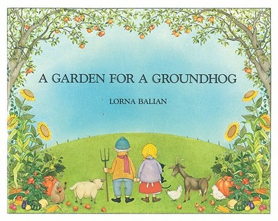 A Garden for a Groundhog - Balian, Lorna