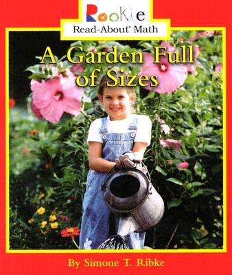 A Garden Full of Sizes - Ribke, Simone T, and Bullock, Linda (Consultant editor)