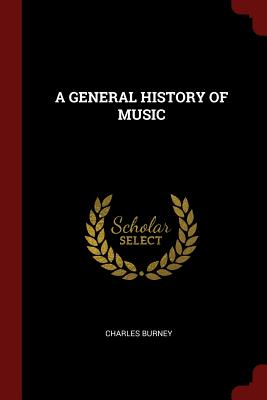 A General History of Music - Burney, Charles