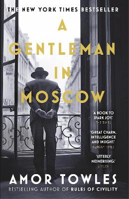 A Gentleman in Moscow: The worldwide bestseller - Towles, Amor