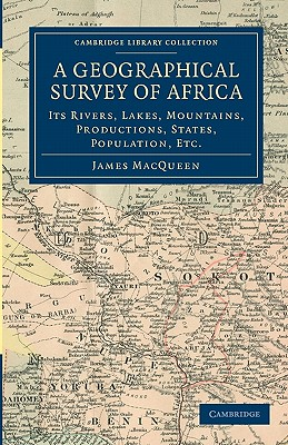 A Geographical Survey of Africa - Macqueen, James