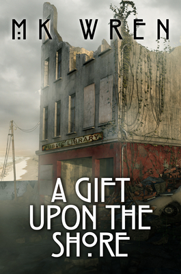A Gift Upon the Shore - Wren, M K