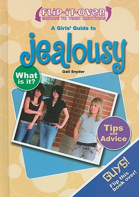 A Girls' Guide to Jealousy/A Guys' Guide to Jealousy - Snyder, Gail, M.S