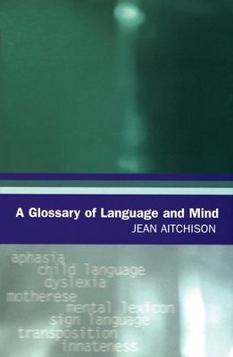 A Glossary of Language and Mind - Aitchison, Jean