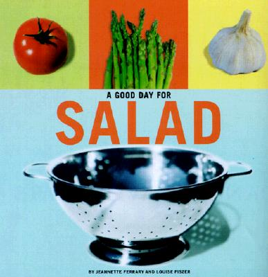A Good Day for Salad - Ferrary, Jeannette