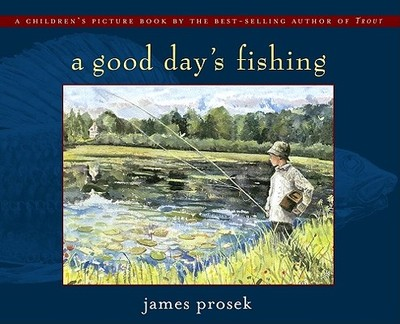 A Good Day's Fishing - Prosek, James