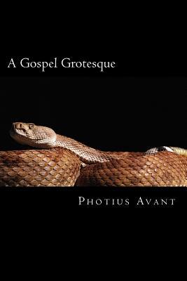 A Gospel Grotesque - Avant, Photius