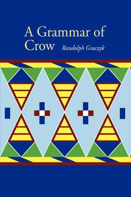 A Grammar of Crow - Graczyk, Randolph