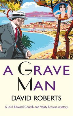 A Grave Man - Roberts, David