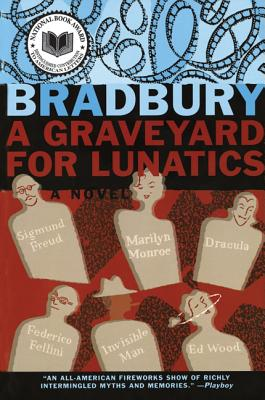 A Graveyard for Lunatics - Bradbury, Ray