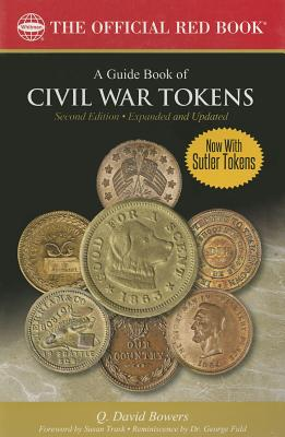 A Guide Book of Civil War Tokens 2nd Edition - Bowers, Q David