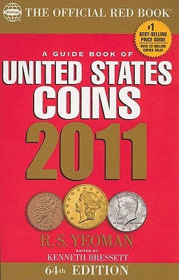 A Guide Book of United States Coins: The Official Red Book - Yeoman, R S, and Bressett, Kenneth (Editor), and Bowers, Q David (Editor)