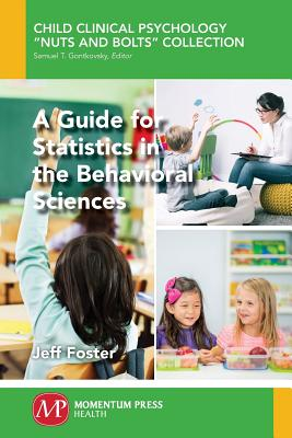 A Guide for Statistics in the Behavioral Sciences - Foster, Jeff