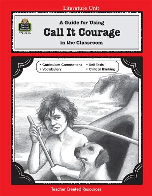 A Guide for Using Call It Courage in the Classroom - Jasmine, Julia