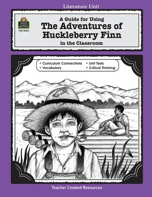 A Guide for Using the Adventures of Huckleberry Finn in the Classroom - Levin, Michael, M.D.