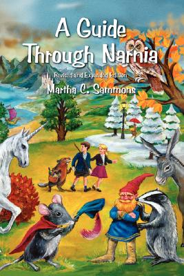 A Guide Through Narnia - Sammons, Martha C