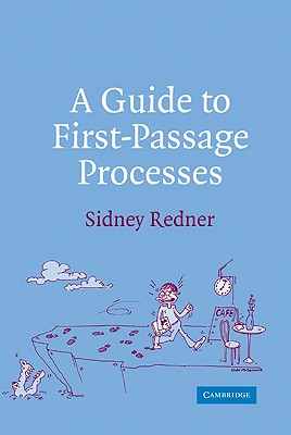 A Guide to First-Passage Processes - Redner, Sidney