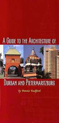A Guide to the Architecture of Durban and Pietermaritzburg - Radford, Dennis