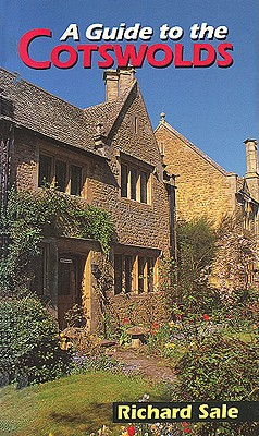 A Guide to the Cotswolds - Sale, Richard