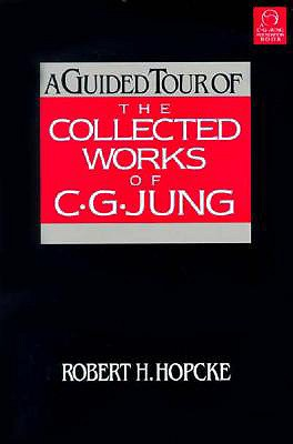 A Guided Tour of the Collected Works of C.G. Jung - Hopcke, Robert H