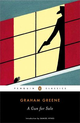 A Gun for Sale - Greene, Graham, and Hynes, Samuel (Introduction by)