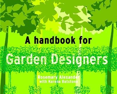 A Handbook for Garden Designers - Alexander, Rosemary, and Batstone, Karena
