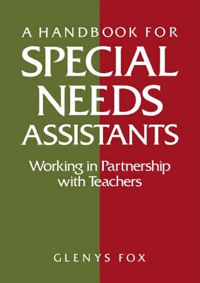 A Handbook for Special Needs Assistants: Working in Partnership with Teachers - Fox, Glenys