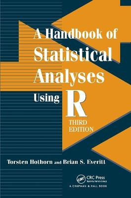 A Handbook of Statistical Analyses Using R - Hothorn, Torsten, and Everitt, Brian S