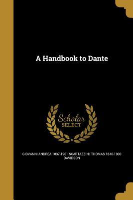 A Handbook to Dante - Scartazzini, Giovanni Andrea 1837-1901, and Davidson, Thomas 1840-1900