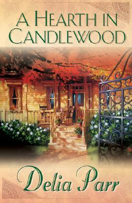 A Hearth in Candlewood - Parr, Delia
