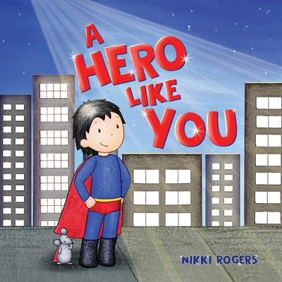A Hero Like You -