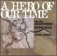 A Hero of Our Time - Edwin London (conductor)