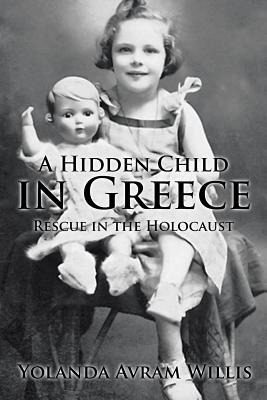A Hidden Child in Greece: Rescue in the Holocaust - Willis, Yolanda a