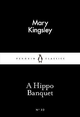 A Hippo Banquet - Kingsley, Mary
